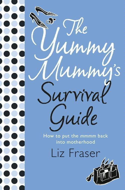 The Yummy Mummy's Survival Guide