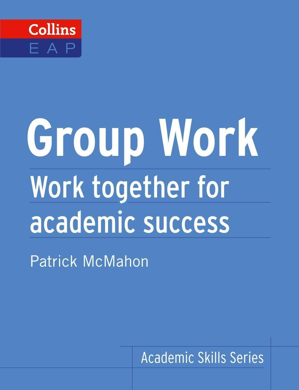 Group Work: B2+ (Collins Academic Skills)
