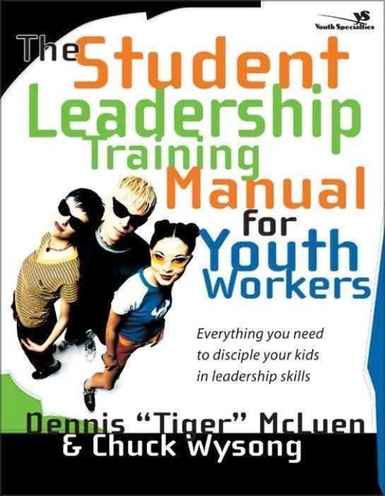 The Student Leadership Training Manual for Youth Workers