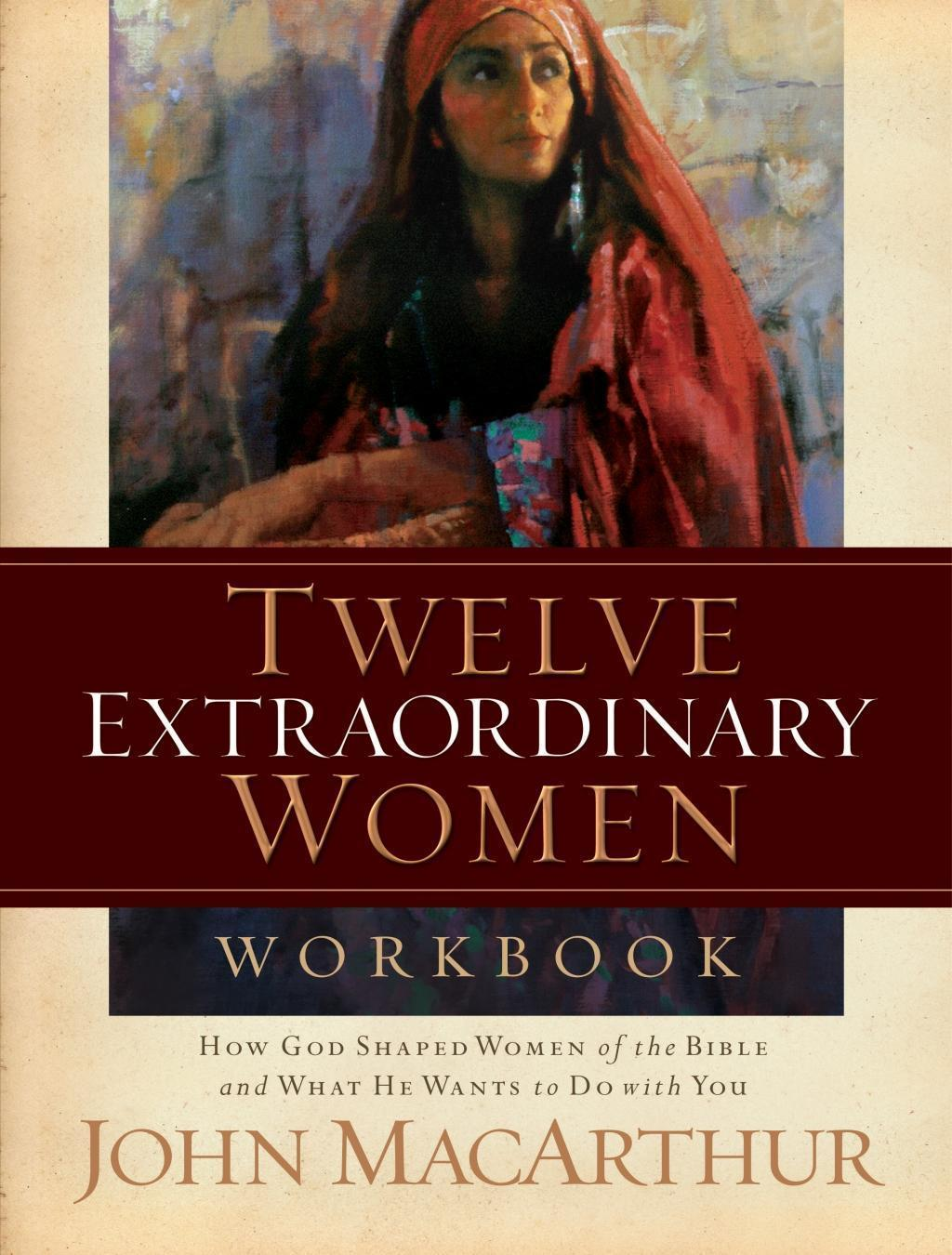 Twelve Extraordinary Women Workbook