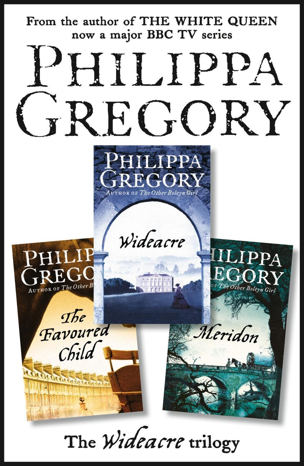 The Complete Wideacre Trilogy: Wideacre, The Favoured Child, Meridon