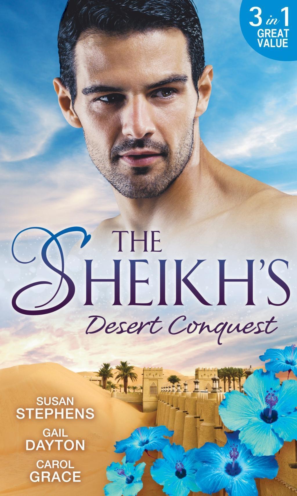 The Sheikh's Desert Conquest: Diamond in the Desert / Hide-And-Sheikh / Her Sheikh Boss (Mills & Boon M&B)