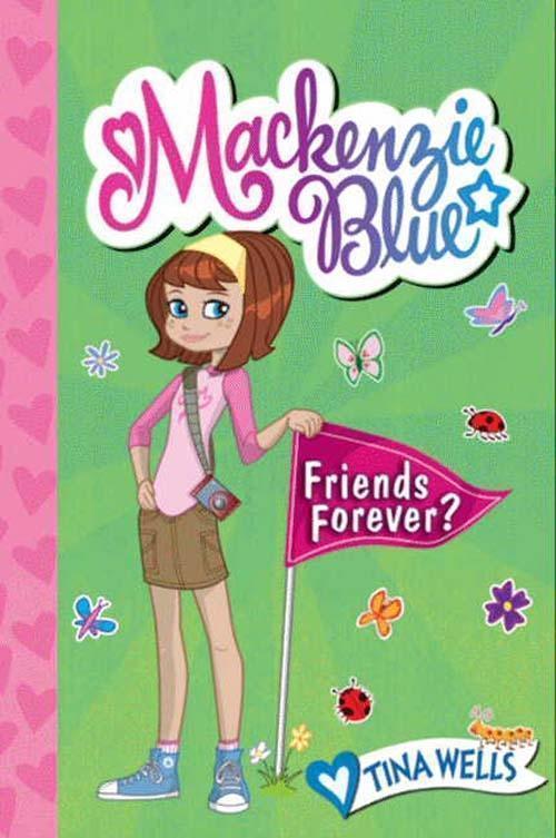 Mackenzie Blue #3: Friends Forever?