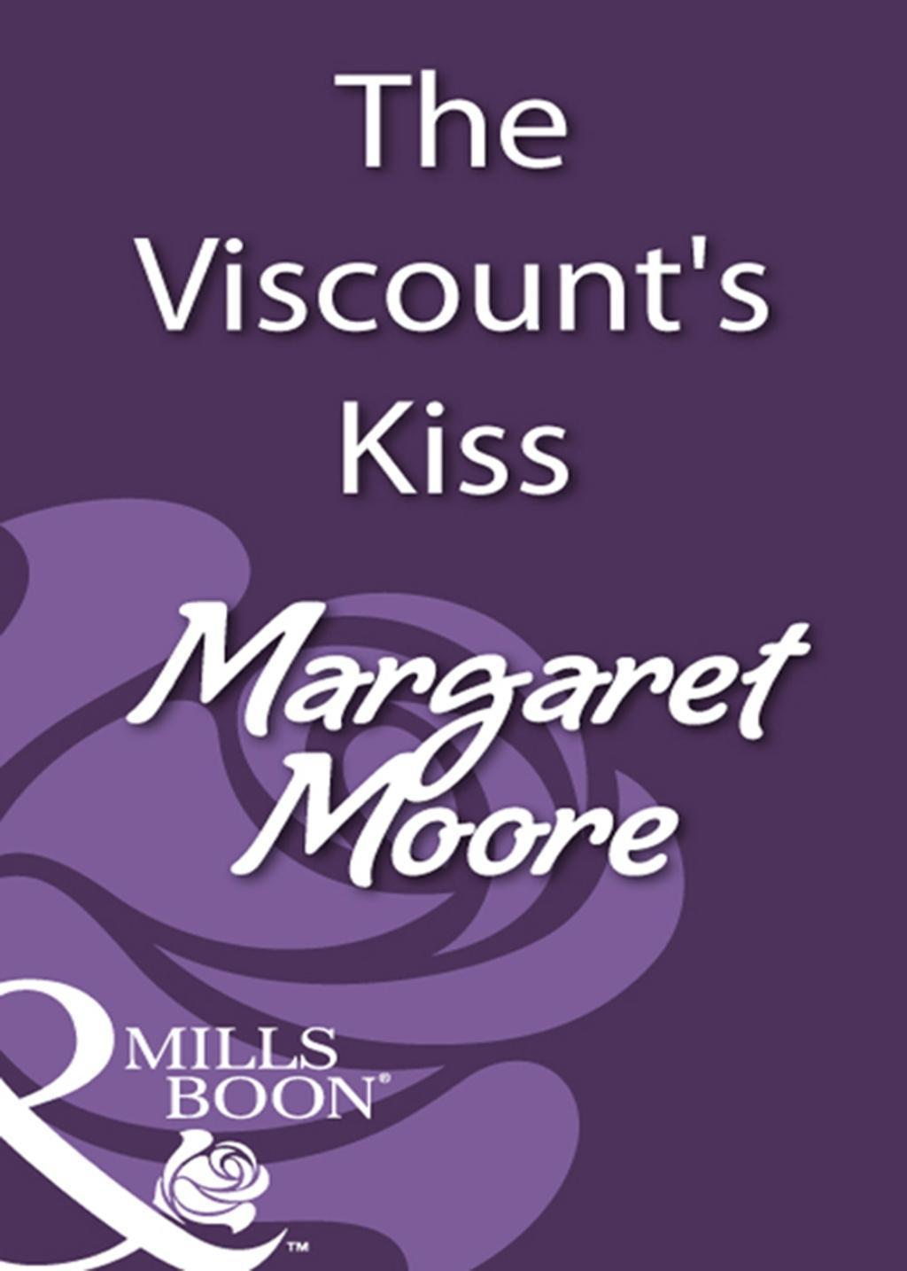 The Viscount's Kiss (Mills & Boon Historical)