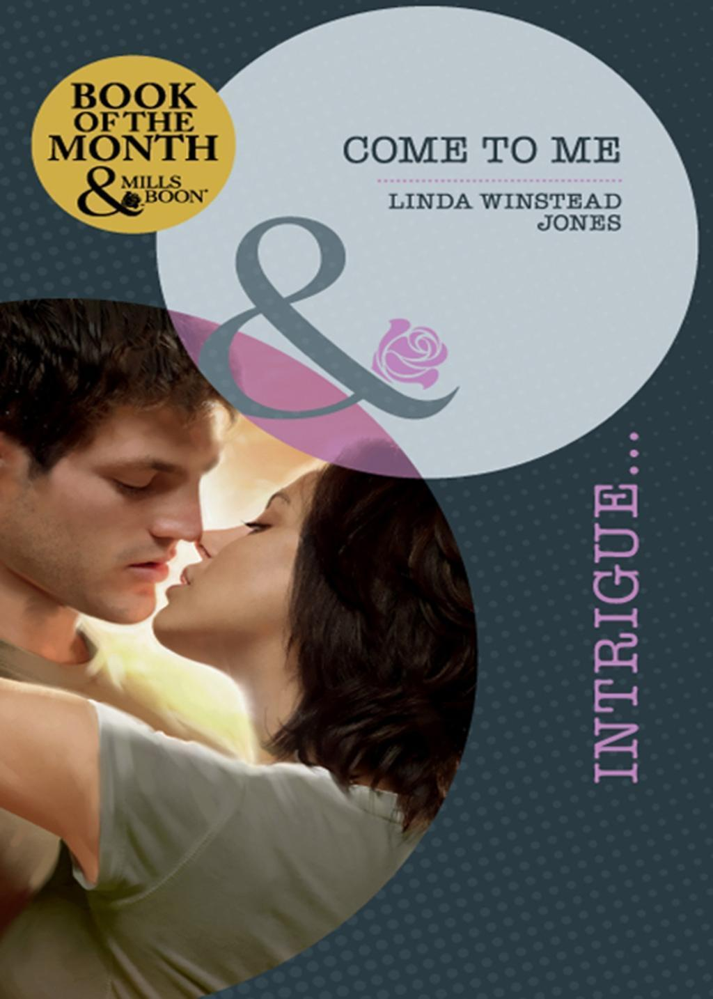 Come to Me (Mills & Boon Intrigue)