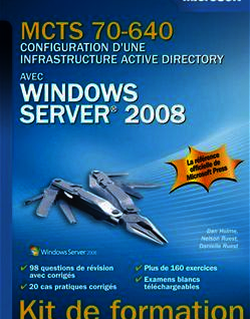 MCTS 70-640 - Configuration d'une infrastructure Active Directory avec Windows Server 2008