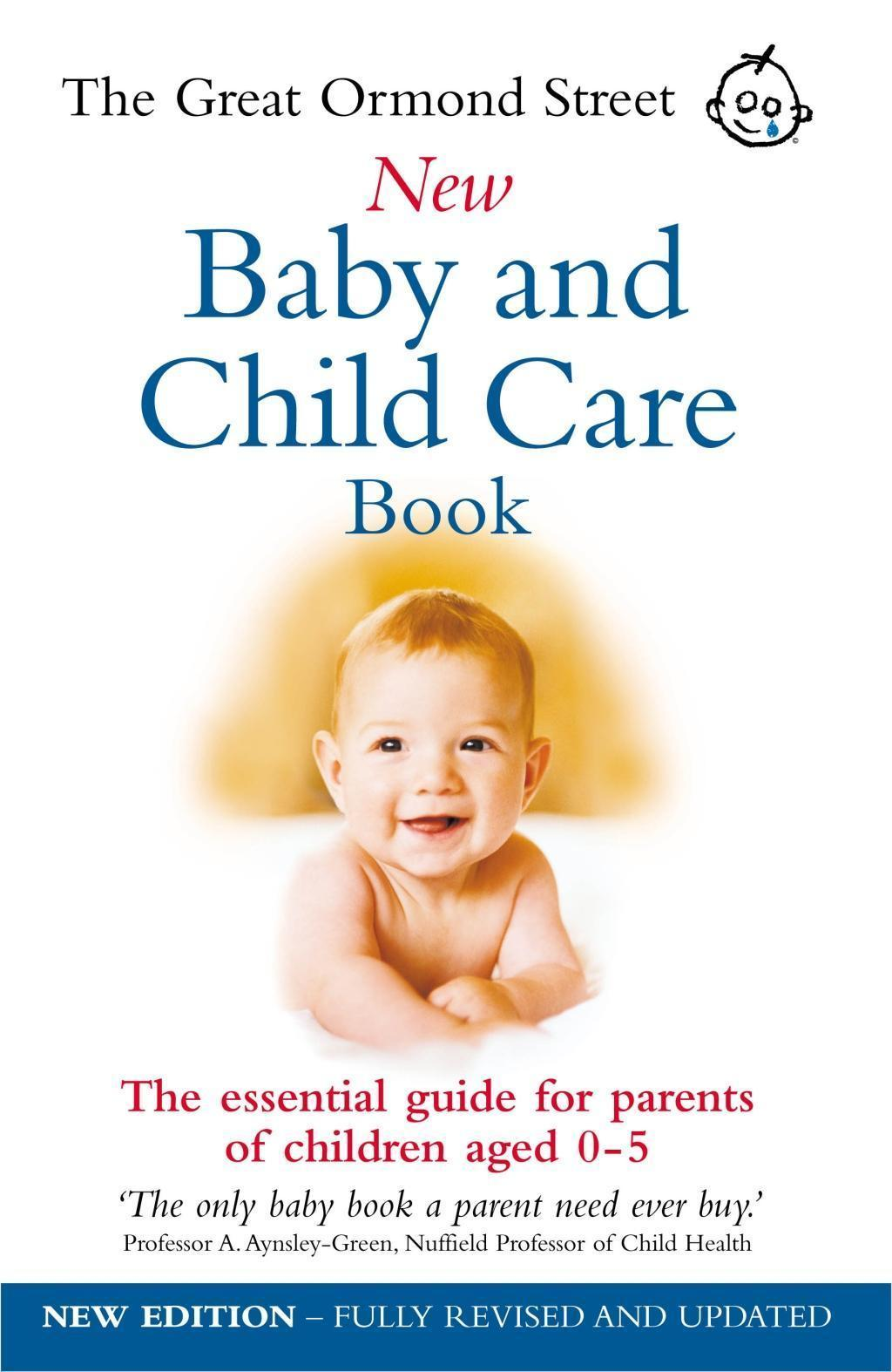 The Great Ormond Street New Baby & Child Care Book