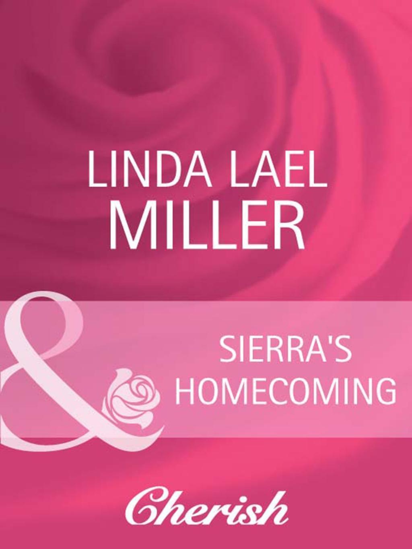 Sierra's Homecoming (Mills & Boon Cherish) (McKettrick Women, Book 1)