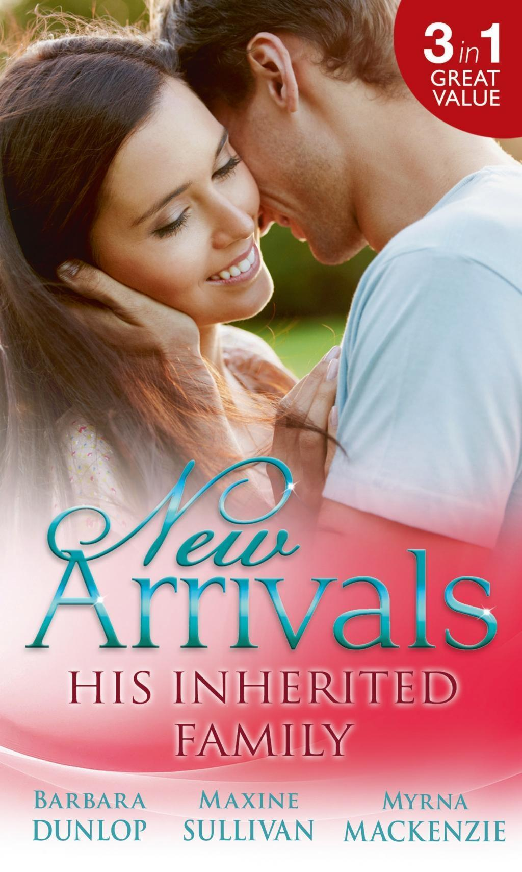 New Arrivals: His Inherited Family: Billionaire Baby Dilemma / His Ring, Her Baby / Cowgirl Makes Three (Mills & Boon M&B)