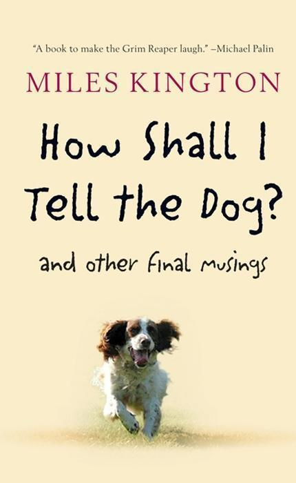 How Shall I Tell the Dog?