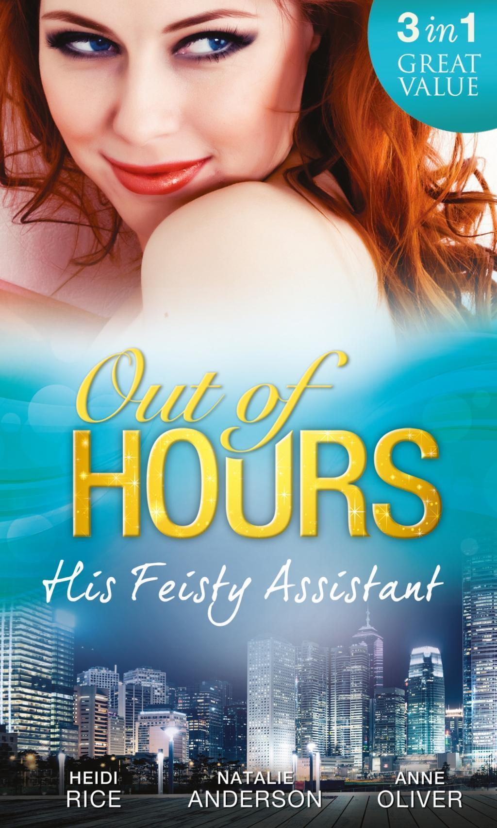 Out of Hours...His Feisty Assistant: The Tycoon's Very Personal Assistant / Caught on Camera with the CEO / Her Not-So-Secret Diary (Mills & Boon M&B)