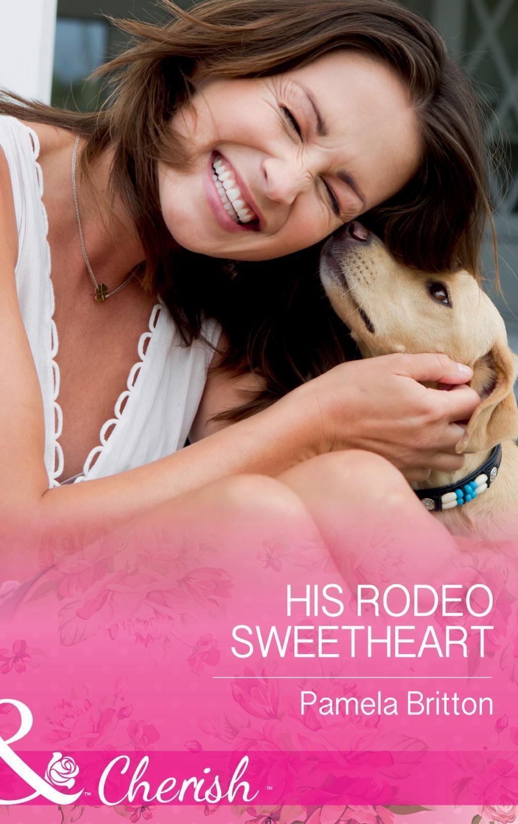 His Rodeo Sweetheart (Mills & Boon Cherish) (Cowboys in Uniform, Book 2)