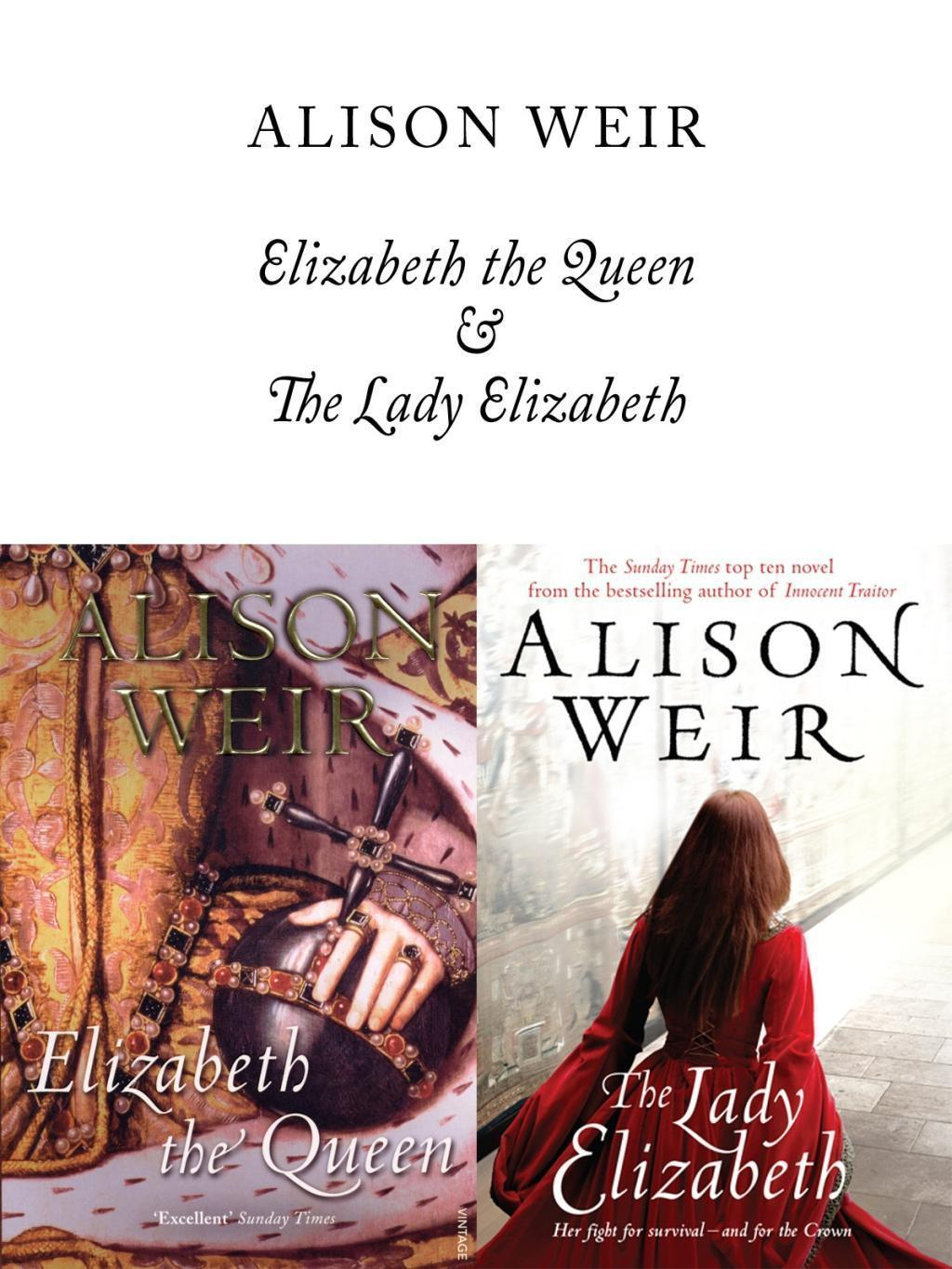 Elizabeth, The Queen and The Lady Elizabeth