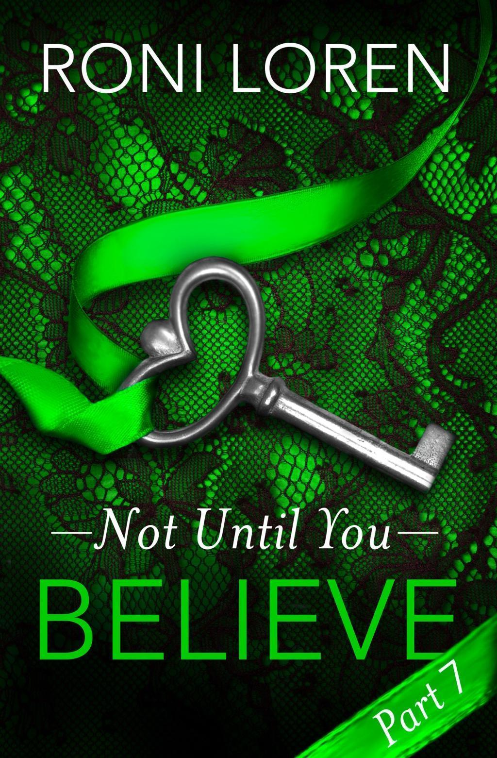 Believe: Not Until You, Part 7