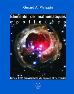 Éléments de mathématiques appliquées 3 : Séries, EDP, transformées de Laplace et de Fourier