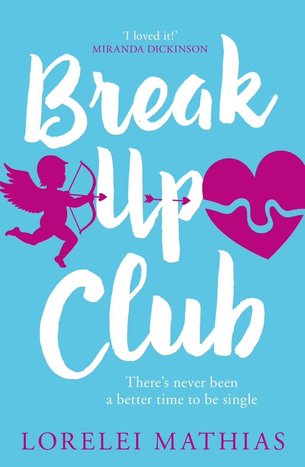 Break-Up Club: A smart, funny novel about love and friendship