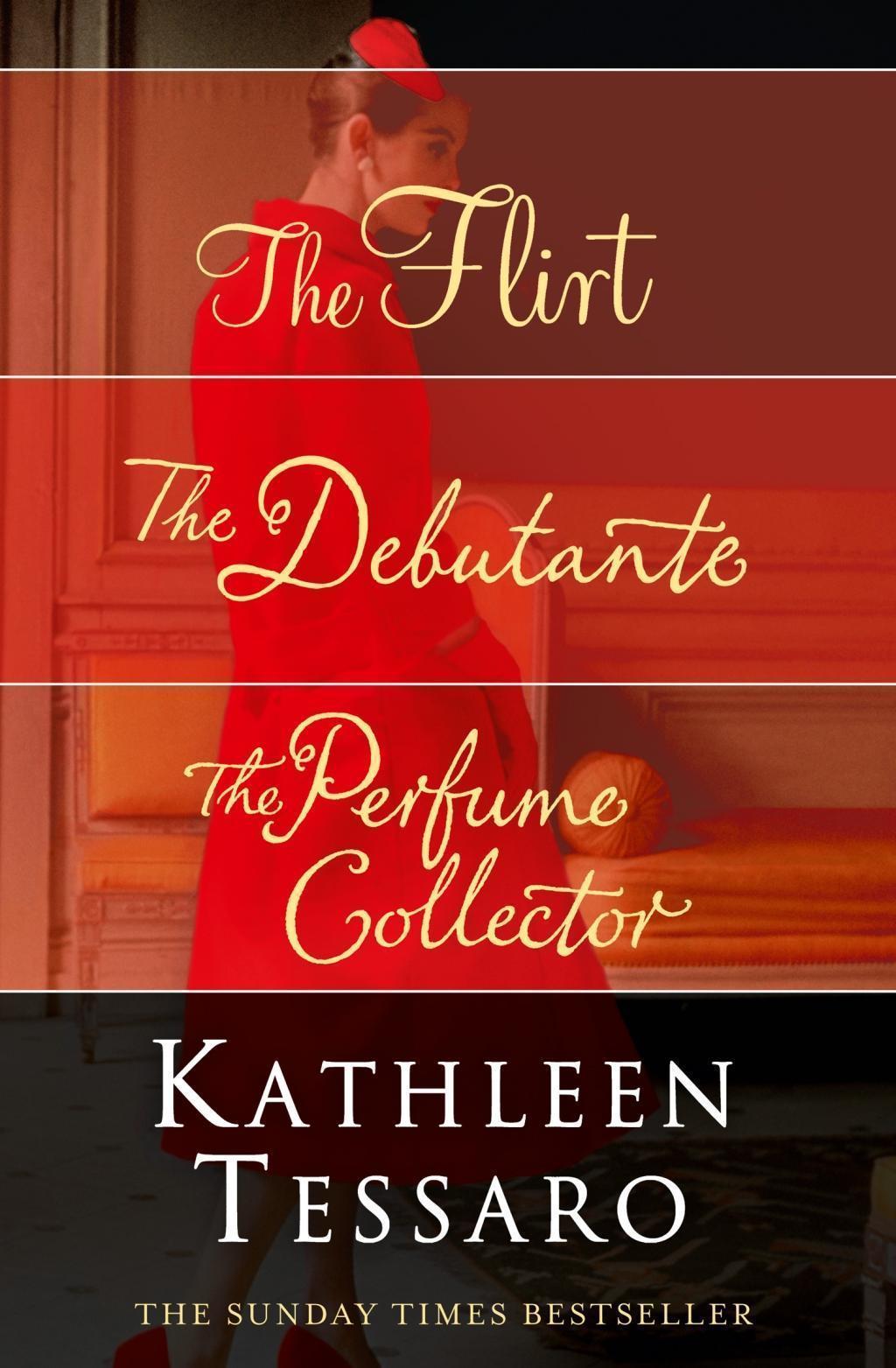 Kathleen Tessaro 3-Book Collection: The Flirt, The Debutante, The Perfume Collector