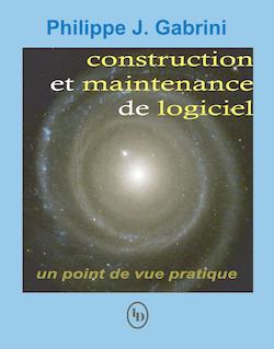 Construction et maintenance du logiciel : un point de vue pratique