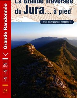 La grande traversée du Jura… à pied - 30 jours de randonnée