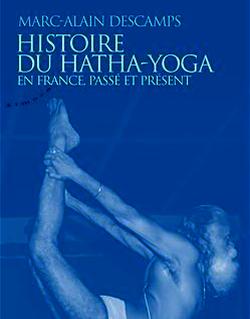 Histoire du Hatha-Yoga en France, passée et présent