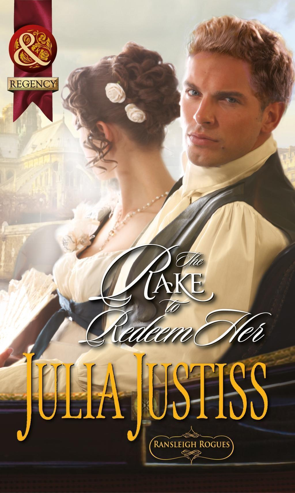The Rake to Redeem Her (Mills & Boon Historical) (Ransleigh Rogues, Book 2)