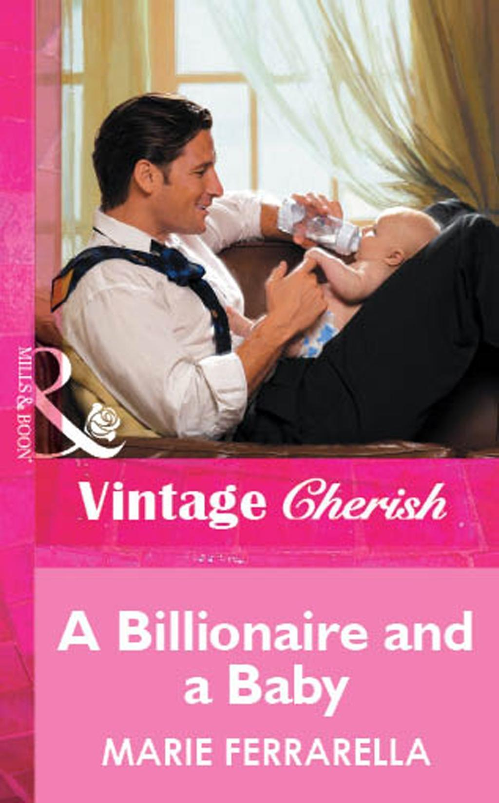 A Billionaire and a Baby (Mills & Boon Vintage Cherish)