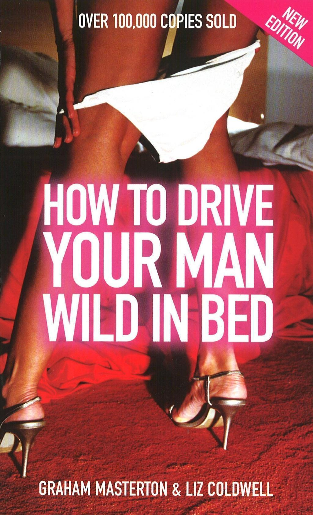 How To Drive Your Man Wild In Bed