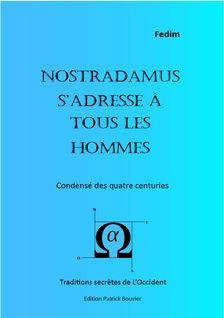 Nostradamus s'adresse à tous les hommes.