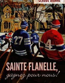 Sainte Flanelle, gagnez pour nous !