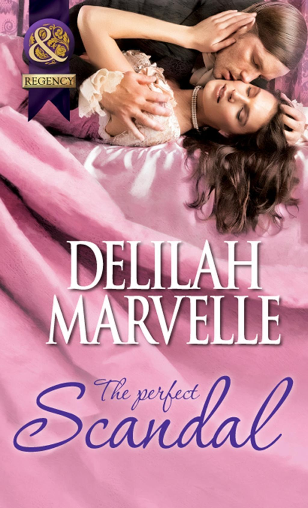 The Perfect Scandal (Mills & Boon Historical) (The Scandal Series, Book 3)