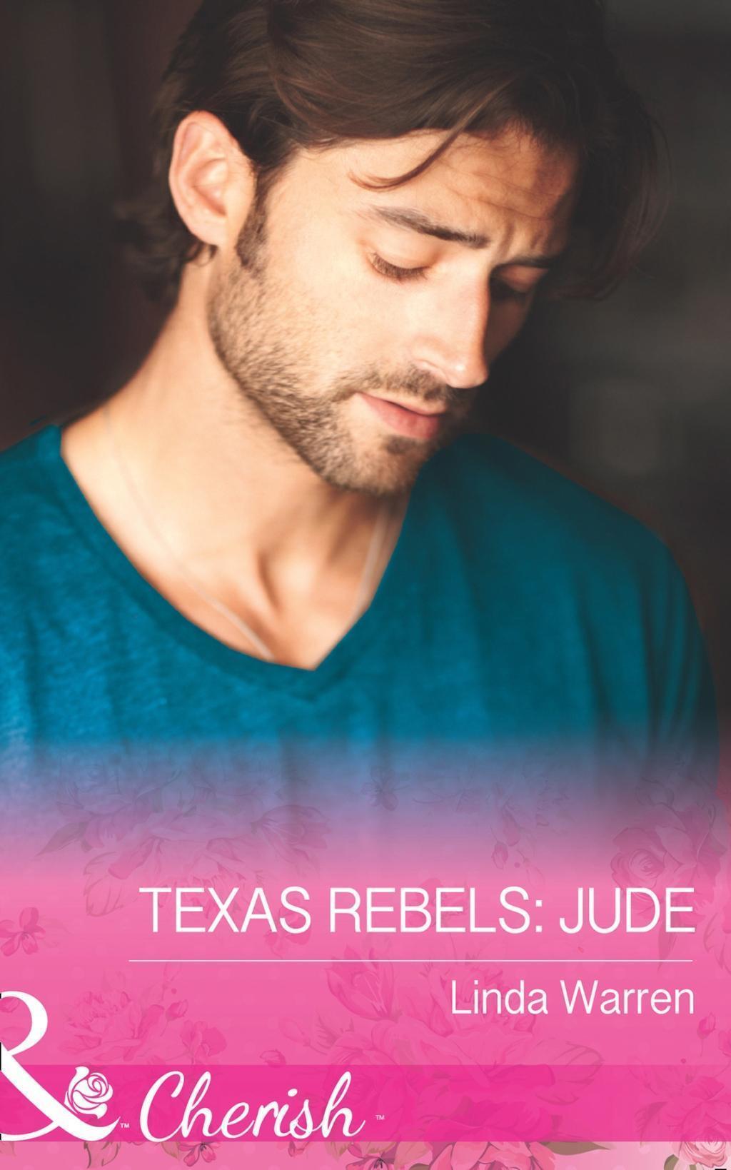 Texas Rebels: Jude (Mills & Boon Cherish) (Texas Rebels, Book 4)