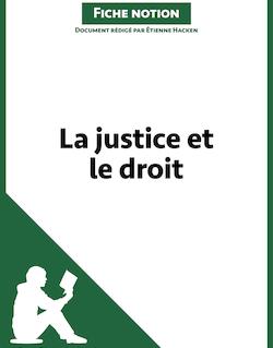 La justice et le droit (Fiche notion)