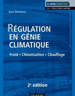 Régulation en génie climatique - Froid - Climatisation - Chauffage - 2e édition