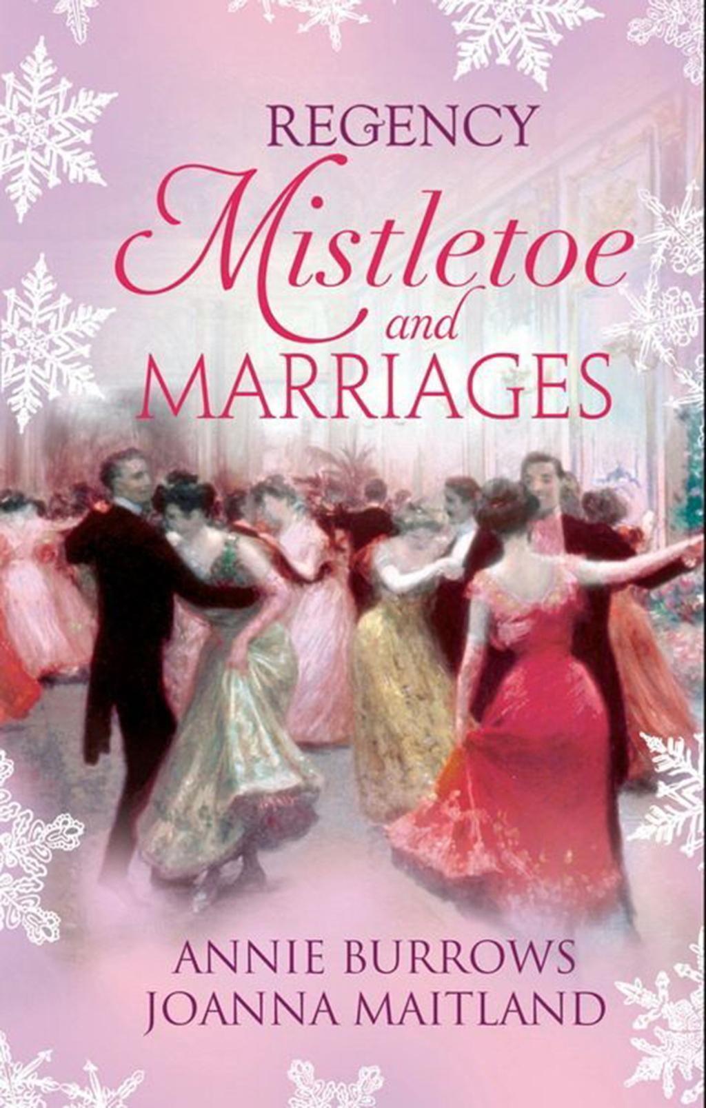 Regency Mistletoe & Marriages: A Countess by Christmas / The Earl's Mistletoe Bride (Mills & Boon M&B)