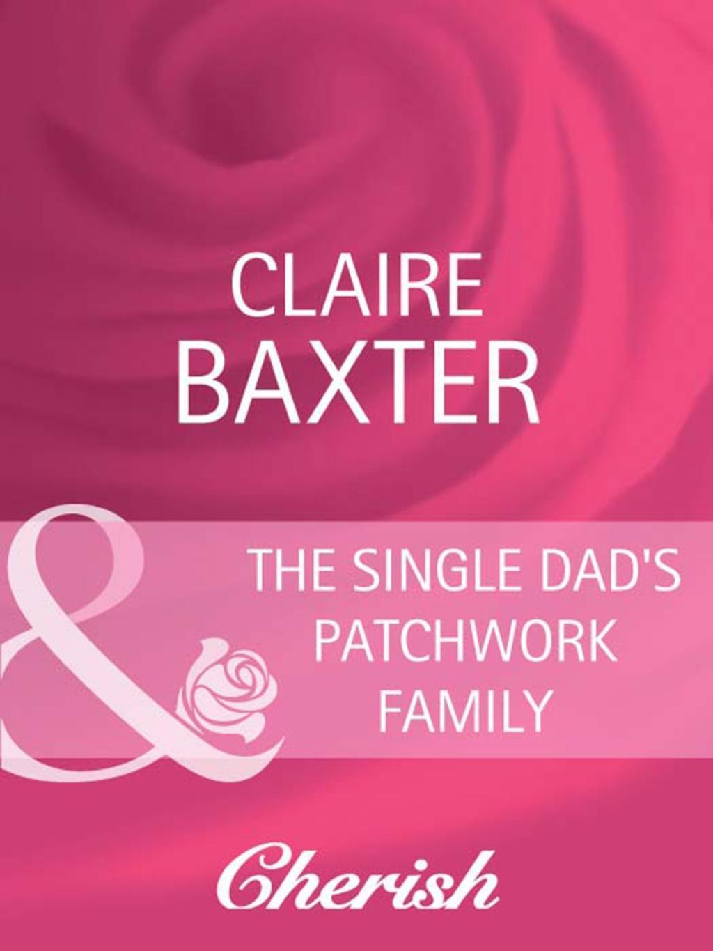 The Single Dad's Patchwork Family (Mills & Boon Cherish)