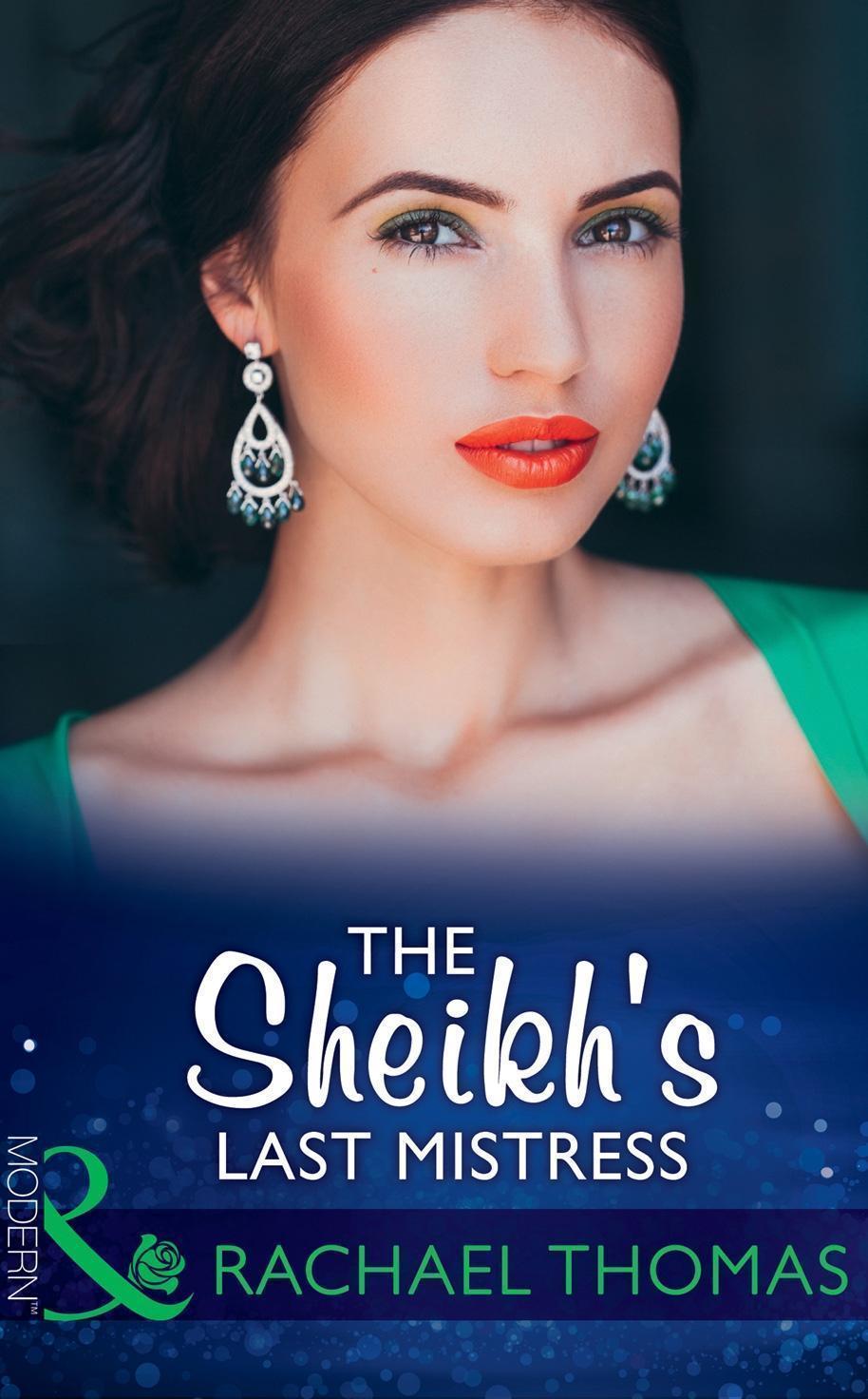 The Sheikh's Last Mistress (Mills & Boon Modern)