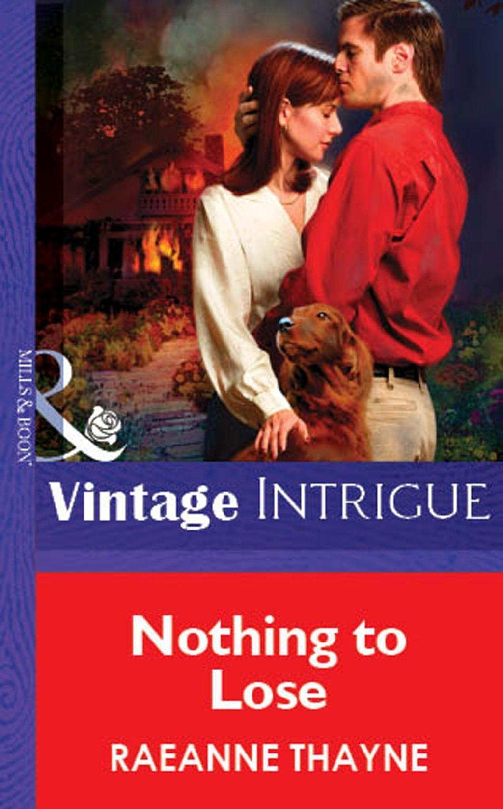 Nothing To Lose (Mills & Boon Vintage Intrigue)
