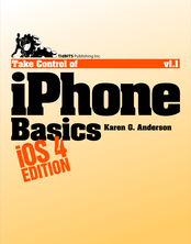 Take Control of iPhone Basics, iOS 4 Edition