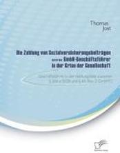 Die Zahlung von Sozialversicherungsbeiträgen durch den GmbH-Geschäftsführer in der Krise der Gesellschaft