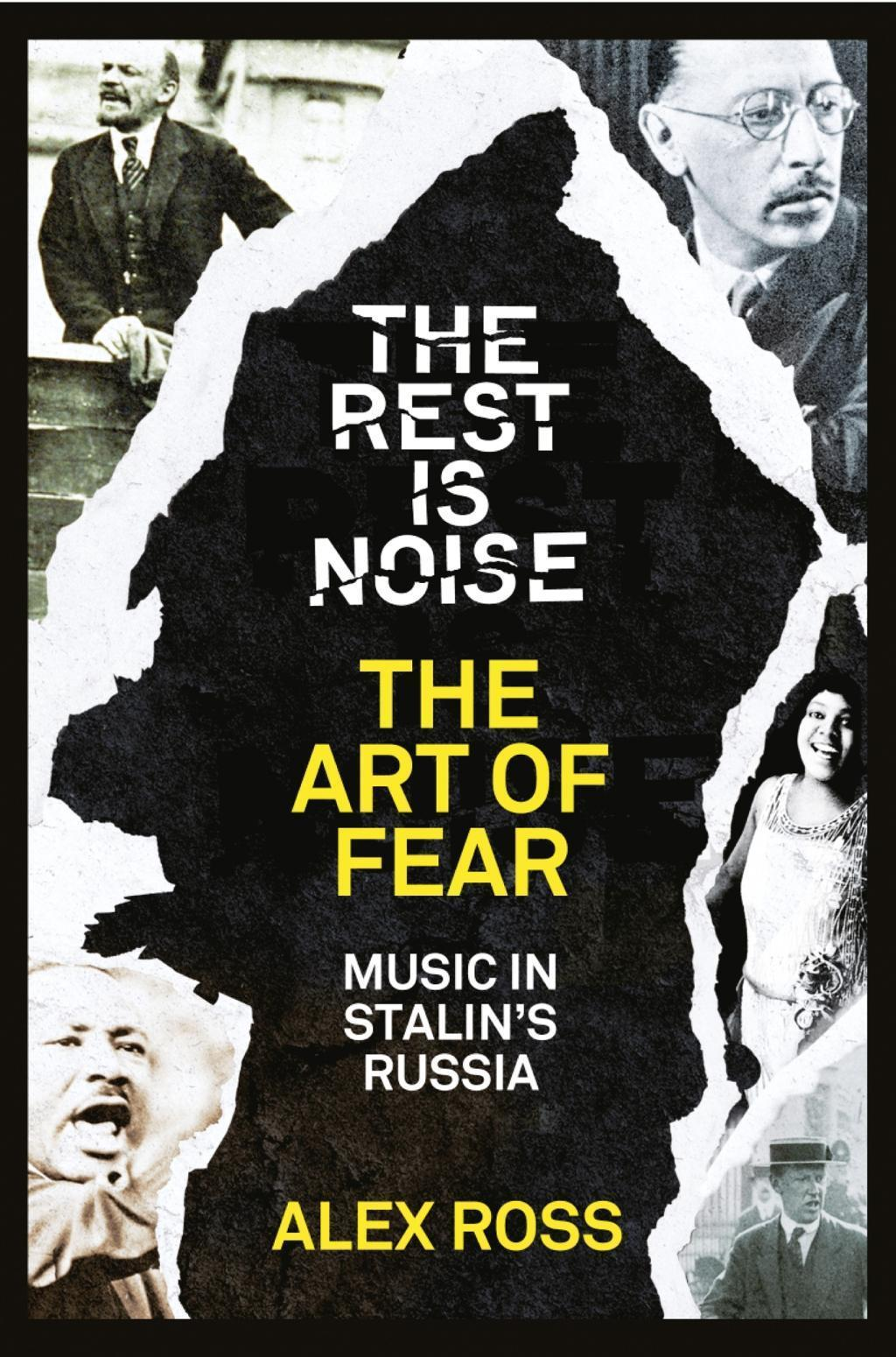 The Rest Is Noise Series: The Art of Fear: Music in Stalin's Russia