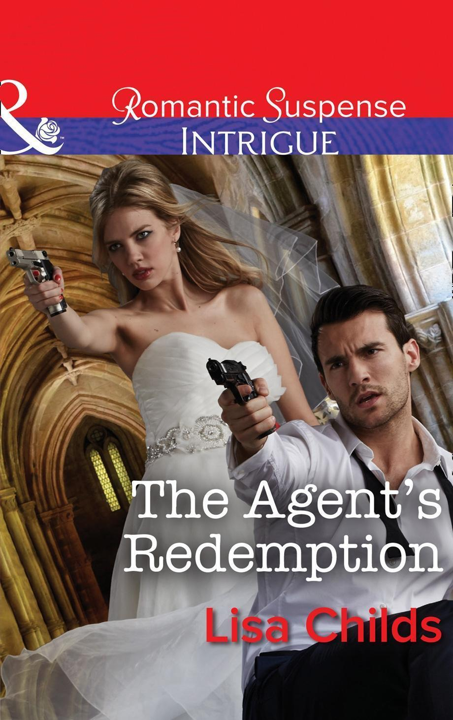 The Agent's Redemption (Mills & Boon Intrigue) (Special Agents at the Altar, Book 4)