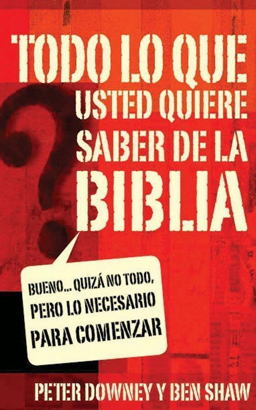 Todo lo que quieres saber de la Biblia