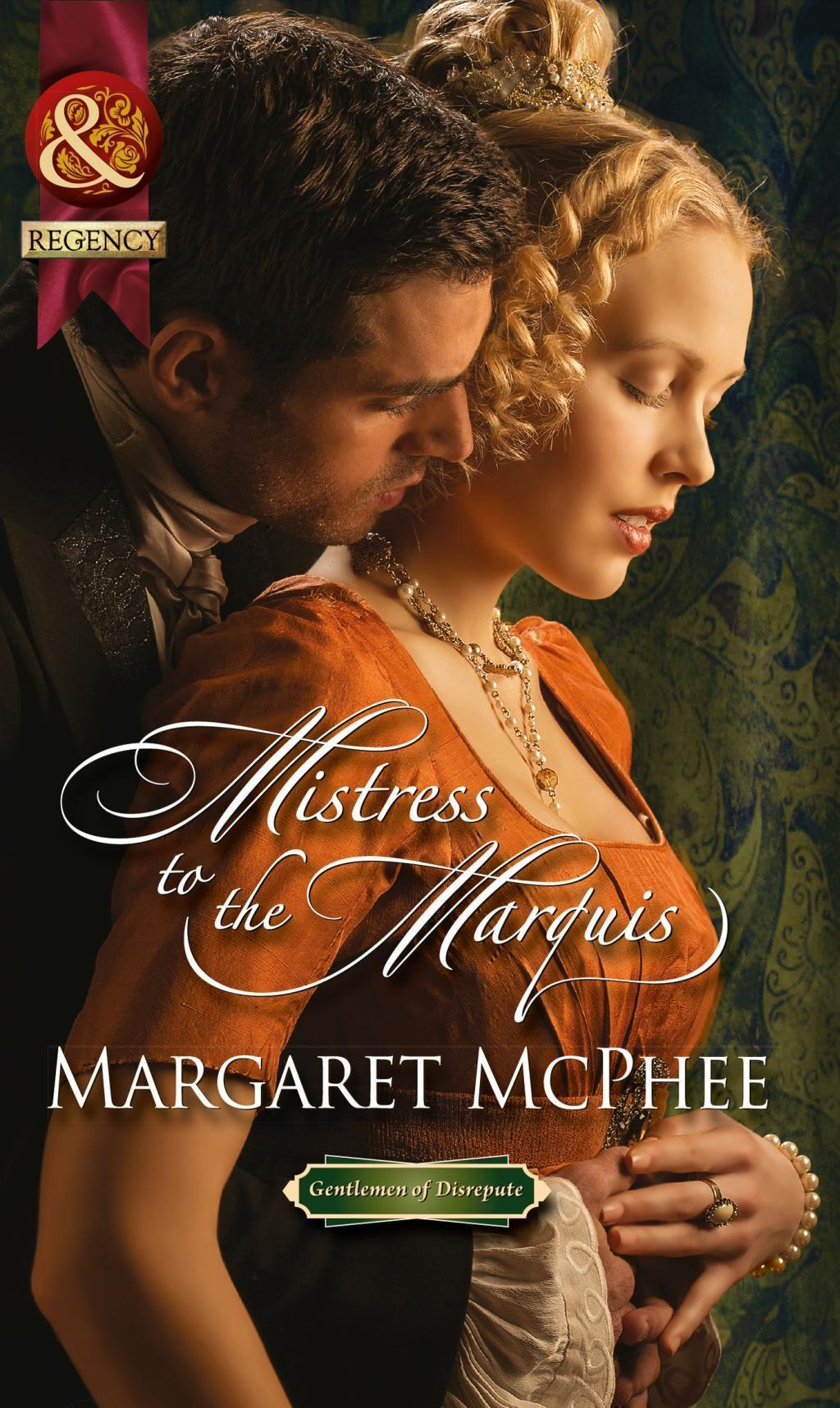 Mistress to the Marquis (Mills & Boon Historical) (Gentlemen of Disrepute)