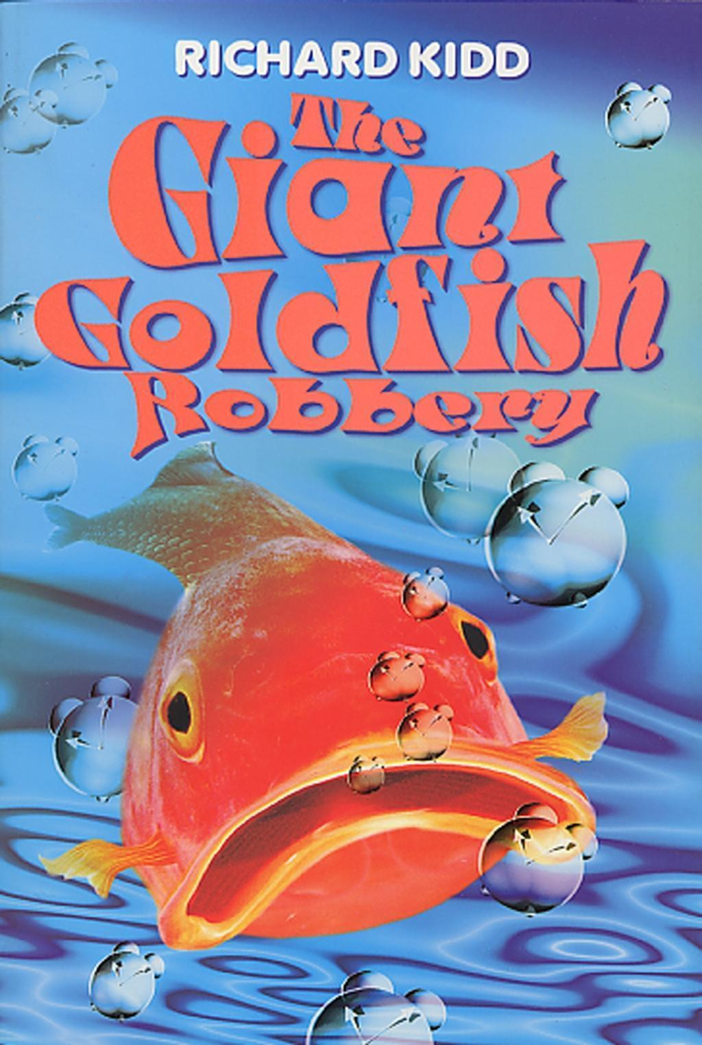 The Giant Goldfish Robbery