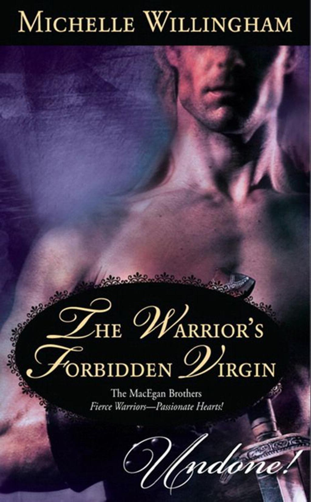 The Warrior's Forbidden Virgin (Mills & Boon Historical Undone) (The MacEgan Brothers)