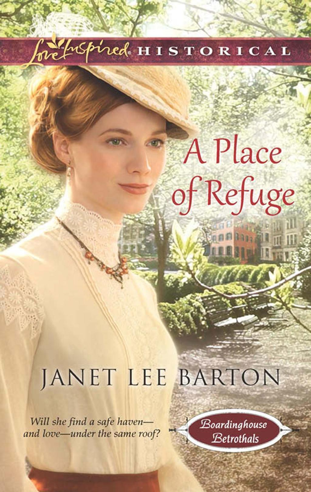 A Place of Refuge (Mills & Boon Love Inspired Historical) (Boardinghouse Betrothals, Book 2)