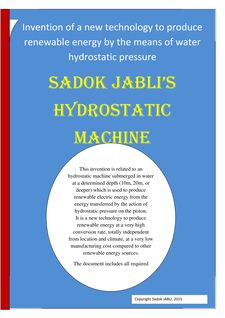 Invention of a new technology to produce renewable energy by the means of water hydrostatic pressure, Sadok JABLI's HYDROSTATIC MACHINE