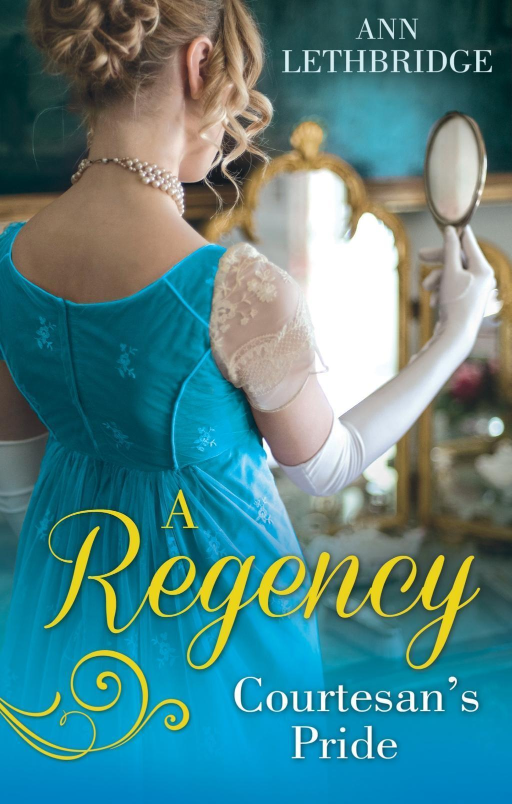 A Regency Courtesan's Pride: More Than a Mistress / The Rake's Inherited Courtesan (Mills & Boon M&B)