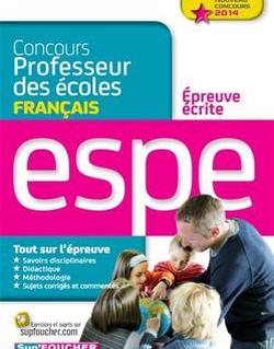 Epreuve écrite de français Nouveau Concours 2014 ESPE