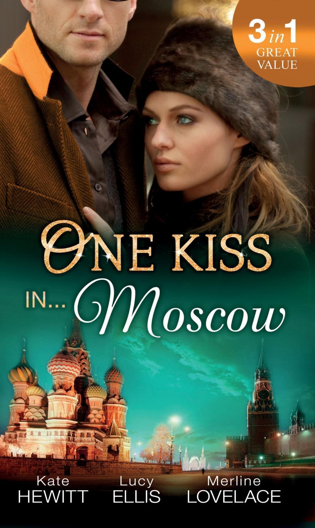 One Kiss in... Moscow: Kholodov's Last Mistress / The Man She Shouldn't Crave / Strangers When We Meet (Mills & Boon M&B)